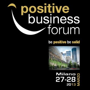 Positive Business Forum 2013 Milano