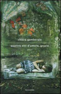 Chiara Gamberale Quattro etti d'amore grazie