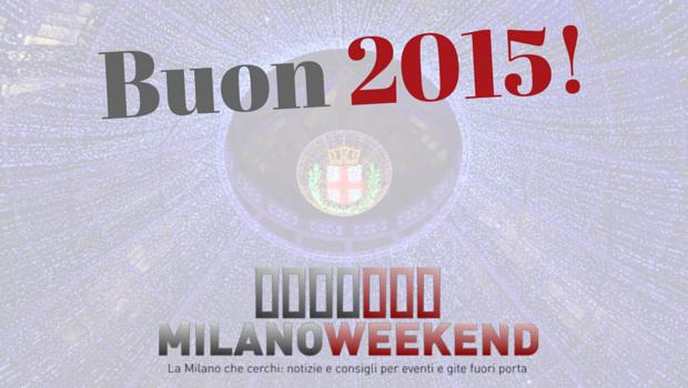 Buon 2015 Milano Weekend