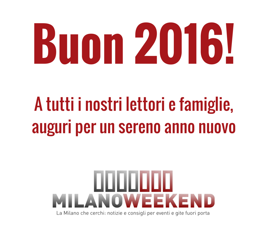 Buon 2016 da Milano Weekend